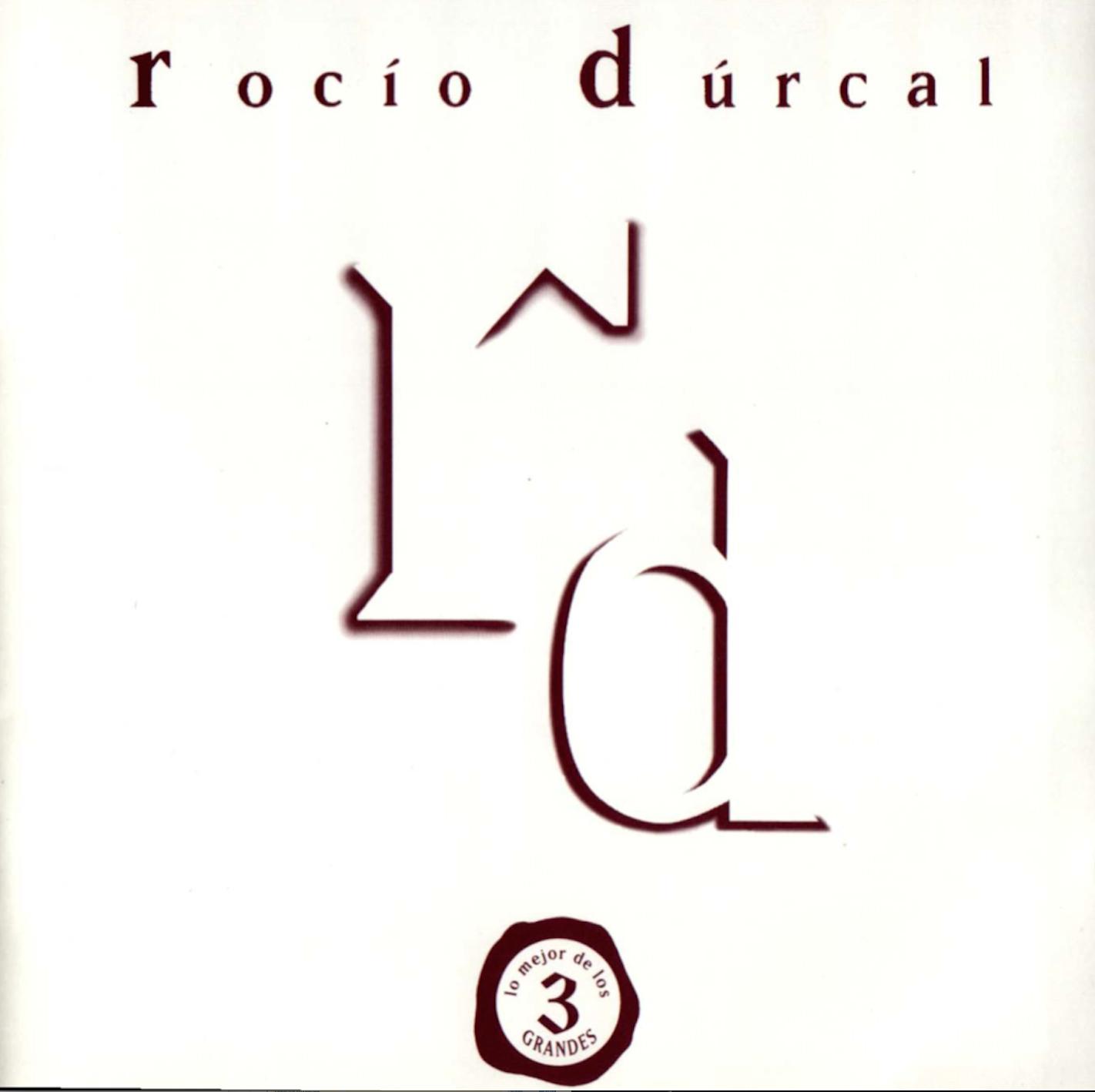 ROCIO DURCAL _LO MEJOR DE LOS TRES GRANDES_